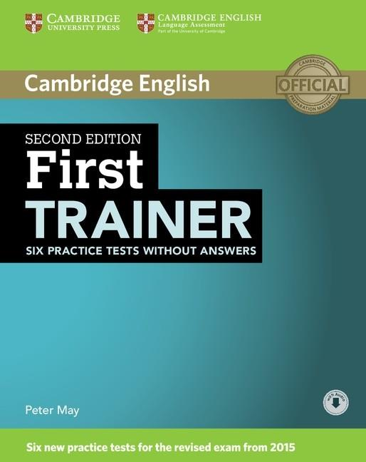FIRST TRAINER SIX PRACTICE TESTS WITHOUT ANSWERS WITH AUDIO | 9781107470170 | MAY, PETER | Llibres Parcir | Llibreria Parcir | Llibreria online de Manresa | Comprar llibres en català i castellà online